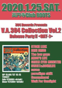 V.A.「304 Collection Vol.2」  Release Party !! <DAY-1> @ Koenji Club Roots | Suginami City | Tōkyō-to | Japan