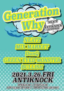"NEATZ & Antiknock presents ""Generation Why"" @ Shinjuku Antiknock 