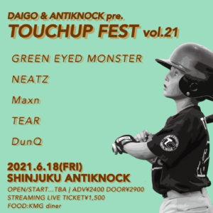 【TOUCHUP FEST vol.21】 @ Shinjuku Antiknock | Shinjuku City | Tokyo | Japan