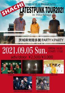 THE SALA presents 「SHACHI LATESTPUNK TOUR2021 in Hitachitaga」 @ PARTYxPARTY | Hitachi | Ibaraki | Japan
